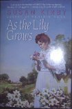 As the Lily Grows (Prairie Rose Series #2) by Susan E. Kirby (1997-08-02)