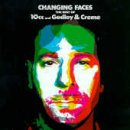 10 Cc - Changing Faces: Best Of 10cc & Godley & Creme - Zortam Music