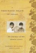 A Thousand Miles of Dreams: The Journeys of Two Chinese Sisters (Asian Voices)