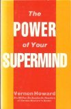The Power of Your Supermind, Vernon Howard, 0875163750