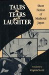 Tales of Tears and Laughter : Short Fiction of Medieval Japan, , 0824813154