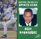 Alex Rodriguez (Discover the Life of a Sports Star) ebook