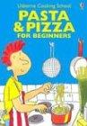 Download Pasta & Pizza for Beginners (Usborne Cooking School) pdf epub