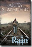 The Sound of Rain : A Novel, Stansfield, Anita, 1598116886