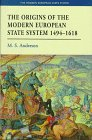 The Origins of the Modern European State System, 1494-1618, Anderson, Matthew S., 0582229456