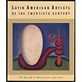 Latin American Artists of the Twentieth Century American Artists 20th Century