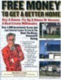 Free Money for a Better Home / Free Money for Real Estate