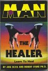 Man the Healer, Jose Silvio and Robert B. Stone, 0913343706