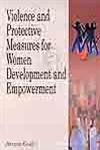 Download Violence and Protective Measures for Women Development and Empowerment pdf