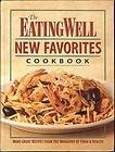The Eating Well New Favorites Cookbook, EatingWell Magazine Editors, 1884943071