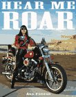 Hear Me Roar: Women, Motorcycles, and the Rapture of the Road