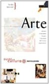 Arte: Incontro Con Gli Artisti, Le Opere, I Movimenti, Dal Trecento Ai Giorni Nostri (Guide Cultura)