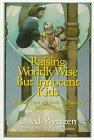 Raising Worldly-Wise but Innocent Kids, David B. Wyrtzen, 1572930020