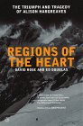 Regions of the Heart: The Triumph and Tragedy of Alison Hargreaves by David Rose front cover