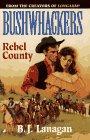 Rebel County, B. J. Lanagan, 0515121428