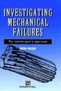 Investigating Mechanical Failures: The metallurgist's approach
