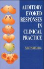 Auditory Evoked Responses in Clinical Responses, Malhotra, A., 3540634053