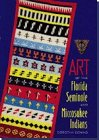 Art of the Florida Seminole and Miccosukee Indians, Dorothy Downs, 0813015367