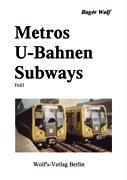 Metros - U-Bahnen - Subways: Teil 1