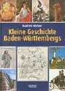 Kleine Geschichte Baden-Würtembergs
