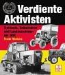 Verdiente Aktivisten: Traktoren und Ackerschlepper der DDR