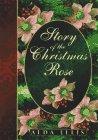 Story of the Christmas Rose, Alda Ellis, 1565077164