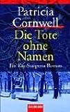 Die Tote ohne Namen: Ein Kay-Scarpetta-Roman
