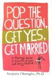 Pop the Question, Get Yes, Get Married, Asopuru Okemgbo, 0984233202