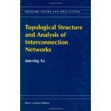 img - for Topological Structure and Analysis of Interconnection Networks (Network Theory and Applications) [HARDCOVER] [2002] [By Junming Xu] book / textbook / text book