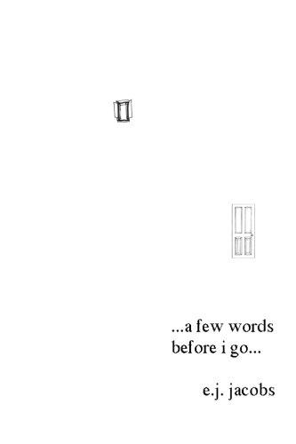A Few Words Before I Go...: Literary Ranting