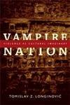 Vampire Nation, Tomislav Z. Longinovic, 082235022X
