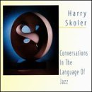 Conversations in the Language of Jazz by Harry Skoler (2002-03-05)