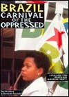 Brazil - Carnival of the Oppressed : Lula and the Brazilian Workers' Party, Branford, Sue and Kucinski, Bernardo, 0853459592