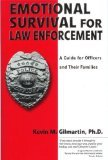 Emotional survival for law enforcement by Gilmartin, Kevin M [Paperback]