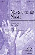 No Sweeter Name (Worship Gospel Sheet Music)