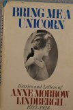 Bring Me a Unicorn : Diaries and Letters of Anne Morrow Lindbergh, 1922-1928, Lindbergh, Anne Morrow, 0151141800