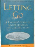 Letting Go: A Parent's Guide to Today's College Experience