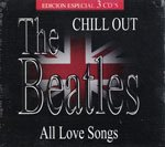 The Beatles- Chill Out: All Love Songs