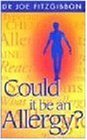 img - for Could it be an Allergy? by Joe Fitzgibbon (16-May-1998) Paperback book / textbook / text book