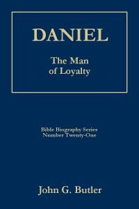 - DANIEL - The Man of Loyalty (Bible Biography Series)