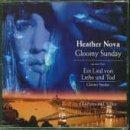 Gloomy Sunday by Heather Nova (1999-11-30)
