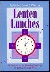 Lenten Lunches, Daniel E. Pilarczyk, 0867162430