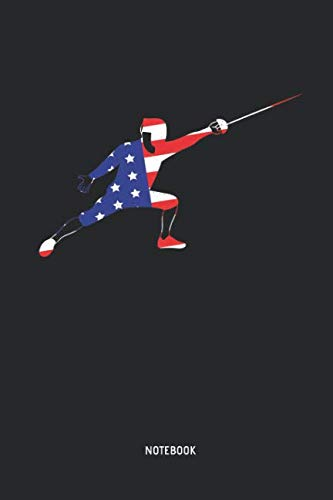 (Fencing - Notebook: Patriot Fencer in USA Flag Colors - Lined Fencing Journal. Fencing Training Notebook & Fence Tournament Log. Funny Fencing Sport & Novelty 4th of July Gift Idea for Fencer.)