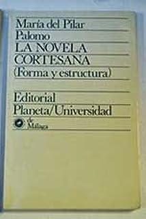 La novela cortesana: Forma y estructura (Planeta/universidad ; 4) (Spanish