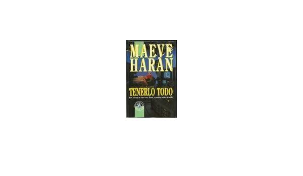 Tenerlo Todo: Maeve Haran, Josep Ferrer I. Aleu ...
