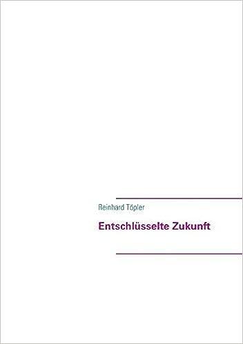 Entschl????sselte Zukunft by Reinhard T????pler (2011-11-17)