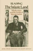 Reading The Waste Land: Modernism and the Limits of Interpretation