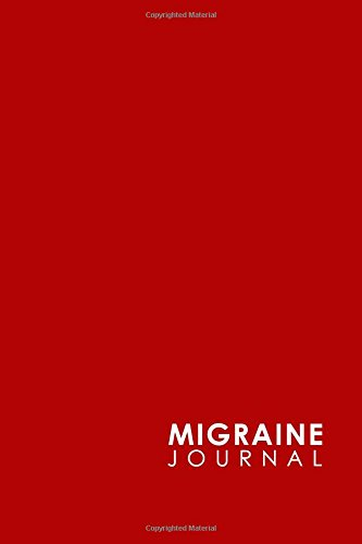 Download Migraine Journal: Migraine Diary Template, My Migraine Diary, Chronic Headache/Migraine Management. Record Location, Severity, Duration, Triggers. & Notes, Minimalist Red Cover (Volume 22) ebook