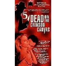 Five Dead on the Crimson Canvas