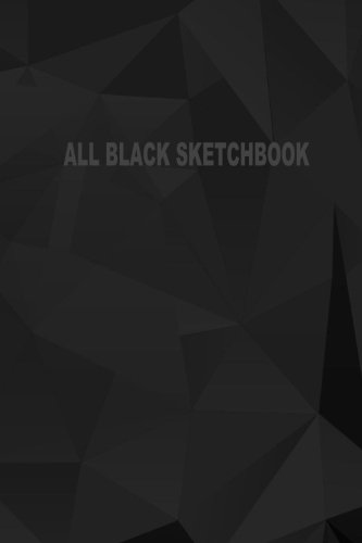 All Black Sketchbook: Blank Black Paper Sketchbook (Notebook) (Journal) 6 x 9, 50 Pages (Volume 4)